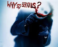 Joker: Why so serious?